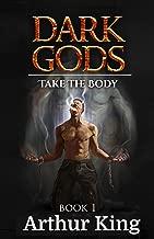 Take the Body: Gritty epic fantasy (Dark Gods Book 1)
