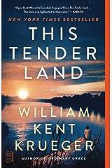 This Tender Land: A Novel Kindle Edition