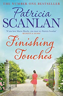 Finishing Touches: Warmth, wisdom and love on every page - if you treasured Maeve Binchy, read Patricia Scanlan