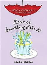 مطبوع عليه Love أو أي شيء Like It (في الغالب miserable مدى الحياة على أبريل Sinclair)