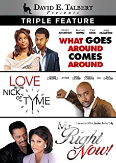 David E. Talbert Triple Feature: (What Goes Around Comes Around / Love in the Nick of Tyme / Mr. Right Now)