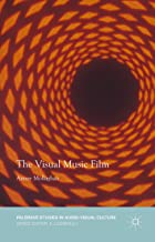 The Visual Music Film (Palgrave Studies in Audio-Visual Culture)
