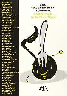 The Voice Teacher's Cookbook: Creative Recipes for Teachers of Singing
