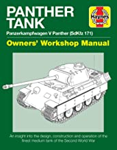Panther Tank Enthusiasts' Manual: Panzerkampfwagen V Panther (SdKfz 171) - An insight into the design, construction and op...