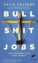 Bullshit Jobs: Vom wahren Sinn der Arbeit (German Edition)