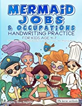 Mermaid Jobs & Occupations - Handwriting Practice for Kids Age 4-7: 34 Illustrations to Color - 200+ Vocabulary words to Trace - 60+ Practice Pages (Little Learner Workbooks)