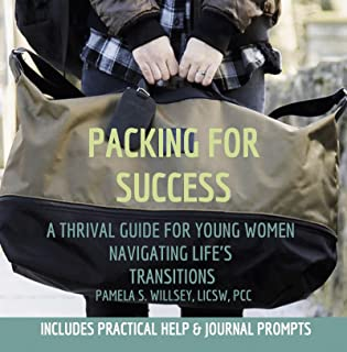 Packing for Success (Revised Second Edition): A Thrival Guide for Young Women Navigating Life's Transitions (English Edition)