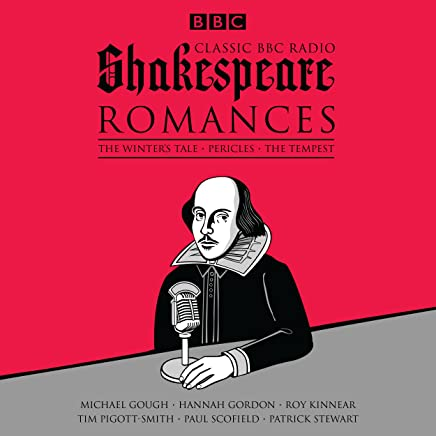 Classic BBC Radio Shakespeare: Romances: The Winter's Tale, Pericles, The Tempest