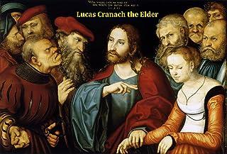 225 Color Paintings of Lucas Cranach the Elder (Lucas Cranach der Ältere) - German Renaissance Painter (October 4, 1472 - ...