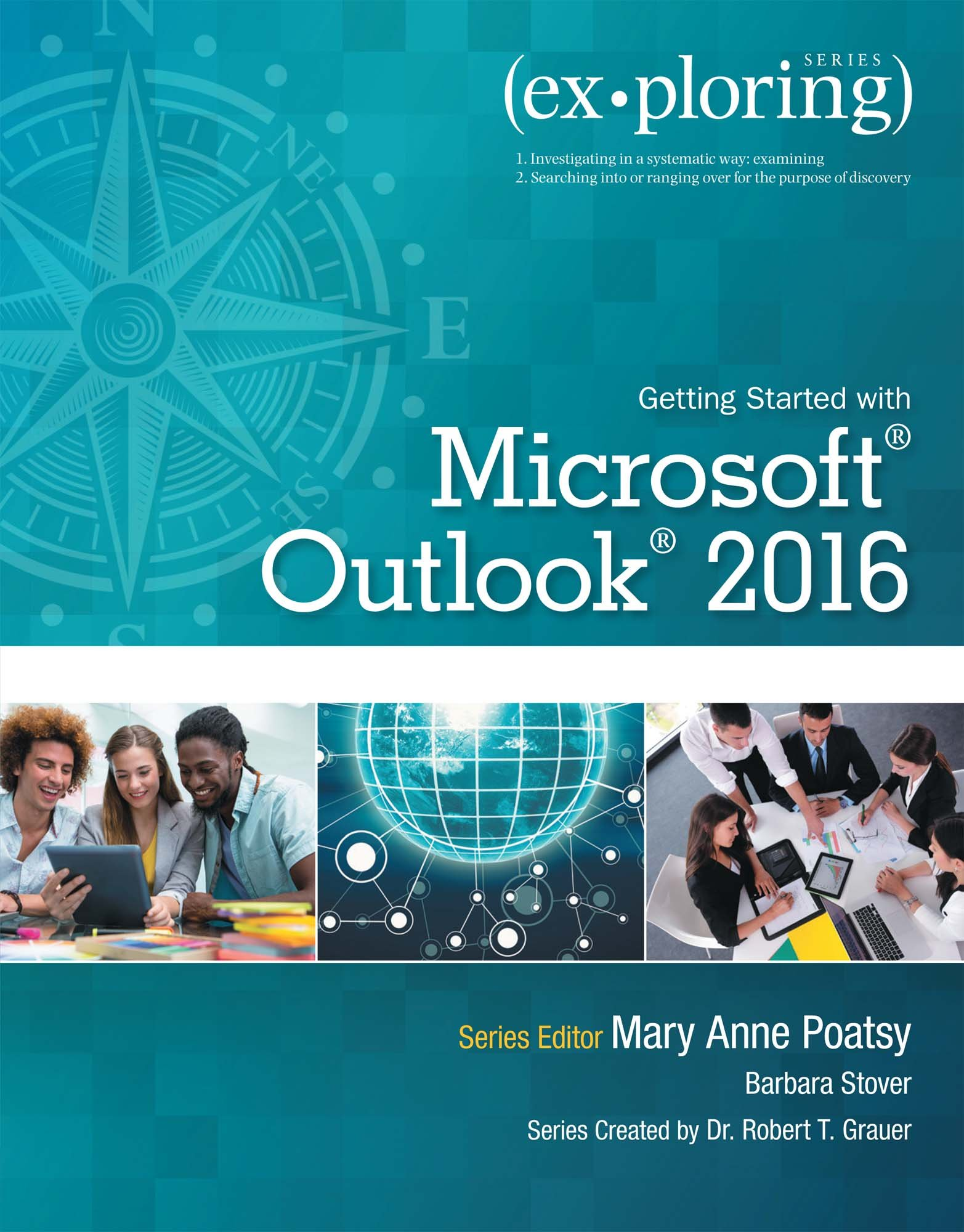 Exploring Getting Started with Microsoft Outlook 2016 (2-downloads) (Exploring for Office 2016 Series)