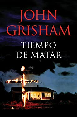 Tiempo de matar (Spanish Edition)