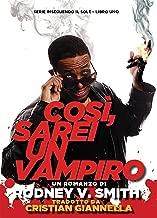 COSÌ, SAREI UN VAMPIRO (INSEGUENDO IL SOLE Vol. 1) (Italian Edition)