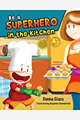 Be a Superhero in the Kitchen: A Children's Cookbook Kindle Edition