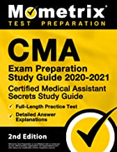 CMA Exam Preparation Study Guide 2020-2021 - Certified Medical Assistant Secrets Study Guide, Full-Length Practice Test, Detailed Answer Explanations [2nd Edition]