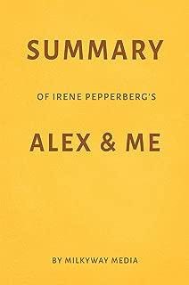 Summary of Irene Pepperberg's Alex & Me by Milkyway Media