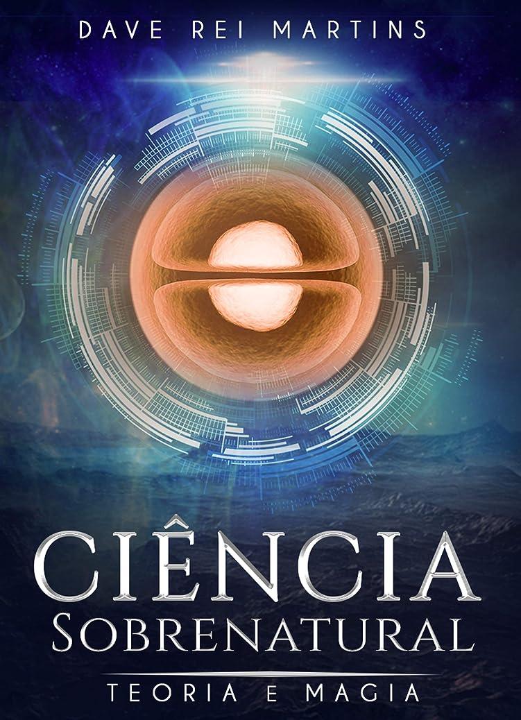 エンジンソーダ水拘束するCiência Sobrenatural: Teoria e Magia (Portuguese Edition)