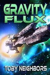 Gravity Flux: Kestrel Class Saga Book 3 Kindle Edition