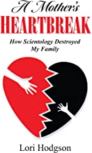 A Mother's Heartbreak: How Scientology Destroyed My Family