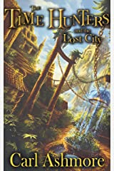 The Time Hunters and the Lost City: Book 5 in The Time Hunters Saga Kindle Edition