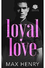 Loyal Love: A High School Bully Romance Series (Arcadia High Anarchists Book 4) Kindle Edition