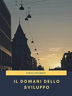Il Domani dello Sviluppo (Italian Edition)