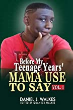 MAMA USED TO SAY: Before My Teenage Years (Vol Book 1)
