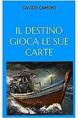 IL DESTINO GIOCA LE SUE CARTE Formato Kindle