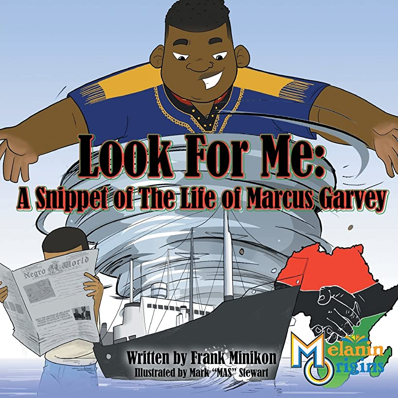 Look for Me: A Snippet of the Life of Marcus Garvey