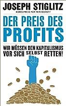 Der Preis des Profits: Wir müssen den Kapitalismus vor sich selbst retten! - (German Edition)