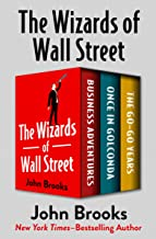 The Wizards of Wall Street: Business Adventures, Once in Golconda, and The Go-Go Years