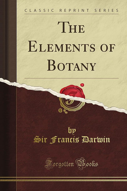 喜劇偽物撃退するThe Elements of Botany (Classic Reprint)
