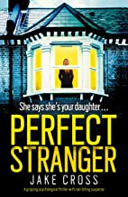 Perfect Stranger: A gripping psychological thriller with nail-biting suspense (English Edition)