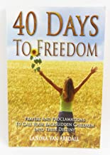 40 Days to Freedom: Prayers and Proclamations to Call Your Backslidden Children Into Their Destiny