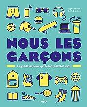 Nous, les garçons: Le guide de ceux qui seront bientôt ados (Documentaires 8 ans et +) (French Edition)