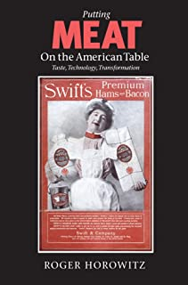 Putting Meat on the American Table: Taste, Technology, Transformation