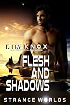 Flesh and Shadows: Strange Worlds : Book Two