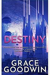 Destiny: Programme des Épouses Interstellaires: La Saga de l'Ascension Coffret: Tomes 7 - 9 Format Kindle