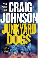 Junkyard Dogs: A Longmire Mystery (Walt Longmire Mysteries Book 6) Kindle Edition