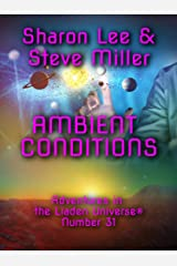Ambient Conditions (Adventures in the Liaden Universe ® Book 31) Kindle Edition