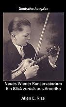 Neues Wiener Konservatorium - Ein Blick zurück aus Amerika: Deutsche Ausgabe (German Edition)