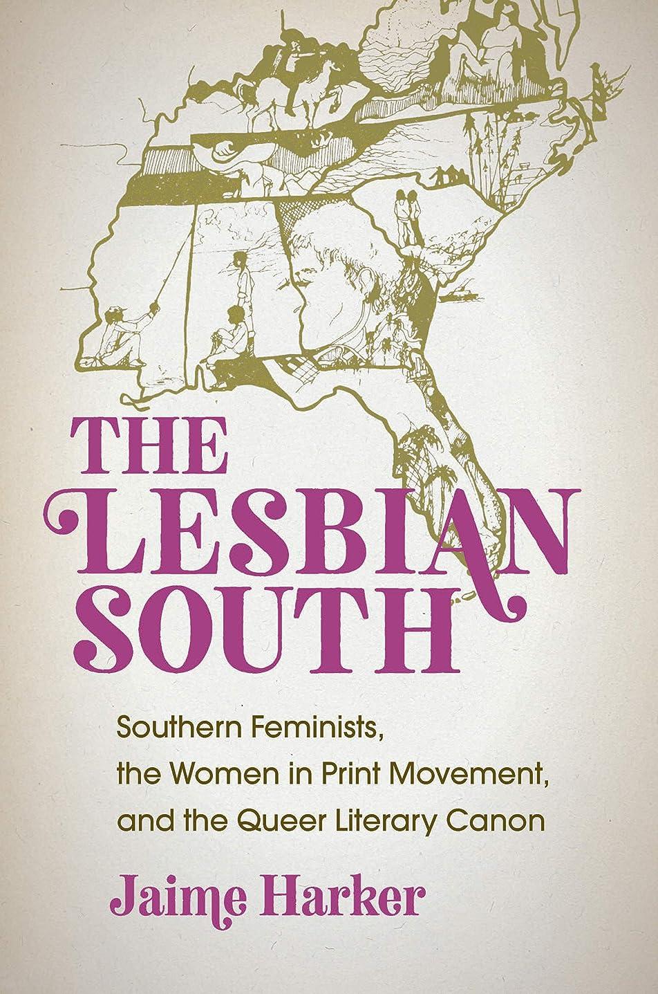 あからさまかどうか器具The Lesbian South: Southern Feminists, the Women in Print Movement, and the Queer Literary Canon (English Edition)