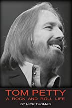 Tom Petty: A Rock and Roll Life