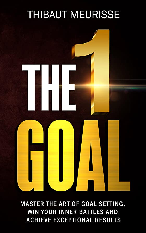 日記韓国山岳The One Goal: Master The Art of Goal Setting, Win Your Inner Battles, and Achieve Exceptional Results (Free Workbook Included) (English Edition)