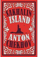 Sakhalin Island (Alma Classics) Kindle Edition