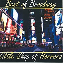 Best of Broadway: Little Shop of Horrors [Clean]