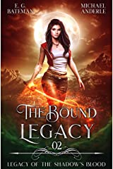 The Bound Legacy (Legacy of the Shadow's Blood Book 2) Kindle Edition