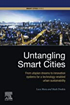 Untangling Smart Cities: From Utopian Dreams to Innovation Systems for a Technology-Enabled Urban Sustainability