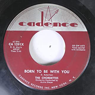 The Chordettes 45 RPM Born to be With You / Love Never Changes