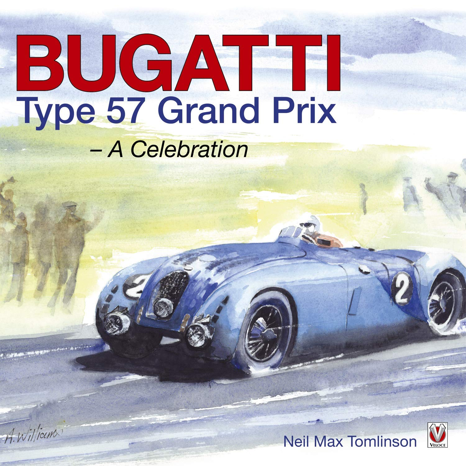 Bugatti Type 57 Grand Prix: A Celebration (English Edition)