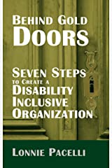 Behind Gold Doors-Seven Steps to Create a Disability Inclusive Organization: An Allegory about Disability Inclusion (The Behind Gold Doors Series) Kindle Edition